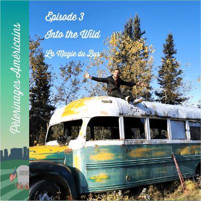 3: Into the Wild - La magie du bus - Pèlerinage en Alaska pour Chris McCandless