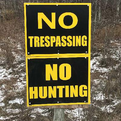 """Episode 7 - The Secret Weapon of Getting Permission and """"Interfering with a Lawful Hunt""""?!?"""