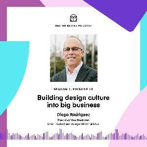 Diego Rodriguez of Intuit: Building design culture into big business