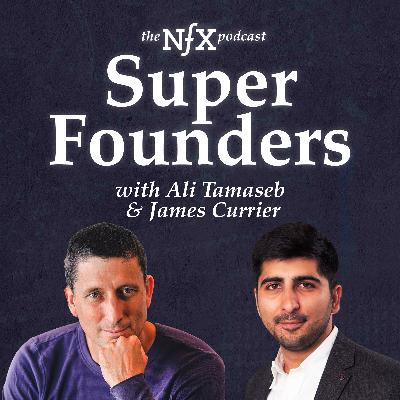 Super Founders with Ali Tamaseb & James Currier
