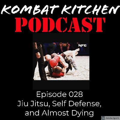 Jiu Jitsu, Self Defense, and Almost Dying   Episode 028