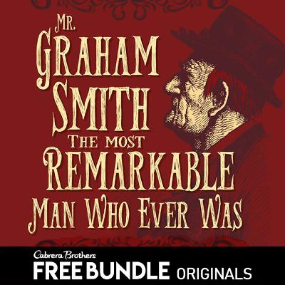 1.3 Mr. Graham Smith, the most remarkable man who ever was