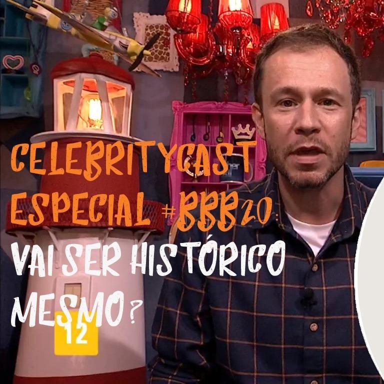CelebrityCast Especial - O BBB 20 será histórico mesmo?