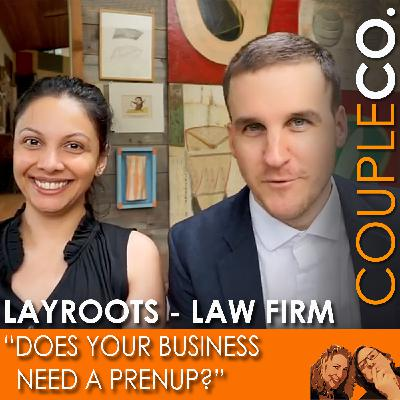 Does Your Business Need A Prenup, feat. Shreya & Colin Ley of Law Firm LayRoots