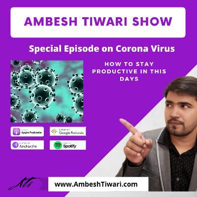 How to stay productive in Corona Virus LOCKDOWN?
