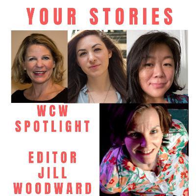 Your Stories, Mini-Interview w/Director Caroline Suh & WCW Spotlight Jill Woodward