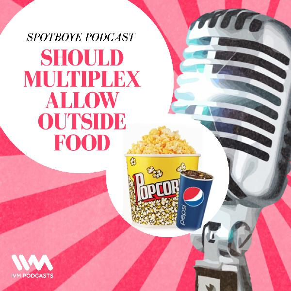 Ep. 12: Exorbitant Food & Beverage Prices In Multiplexes & How To Bring Them Down