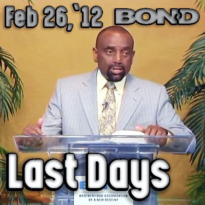 02/26/12 The Dangers of the Last Days (Sunday Service Archive)
