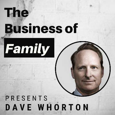 Dave Whorton - From Built to Sell to Built to Last - The Tugboat Institute Story [The Business of Family]