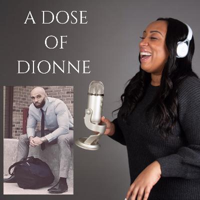 A Dose Of Dionne ft Aaron (Raising Boys To Men)