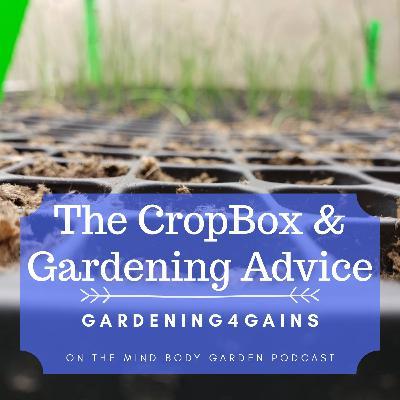 The CropBox & Gardening Advice