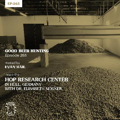 EP-265 Inside the Hop Research Center in Hüll, Germany with Dr. Elisabeth Seigner