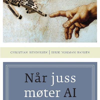 Når juss møter AI, med Eirik Norman Hansen og Christian Bendiksen