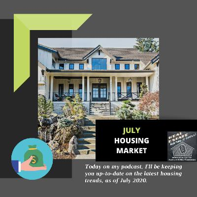 Real Estate Market Updates for July 2020