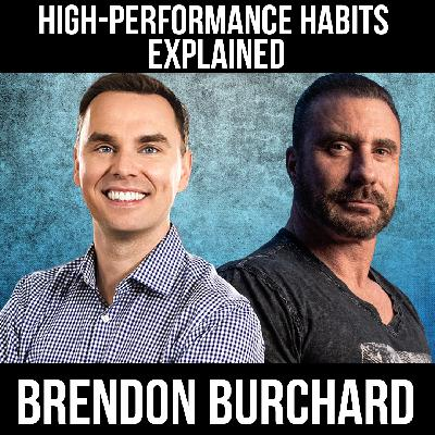 High-Performance Habits Explained W/ Brendon Burchard