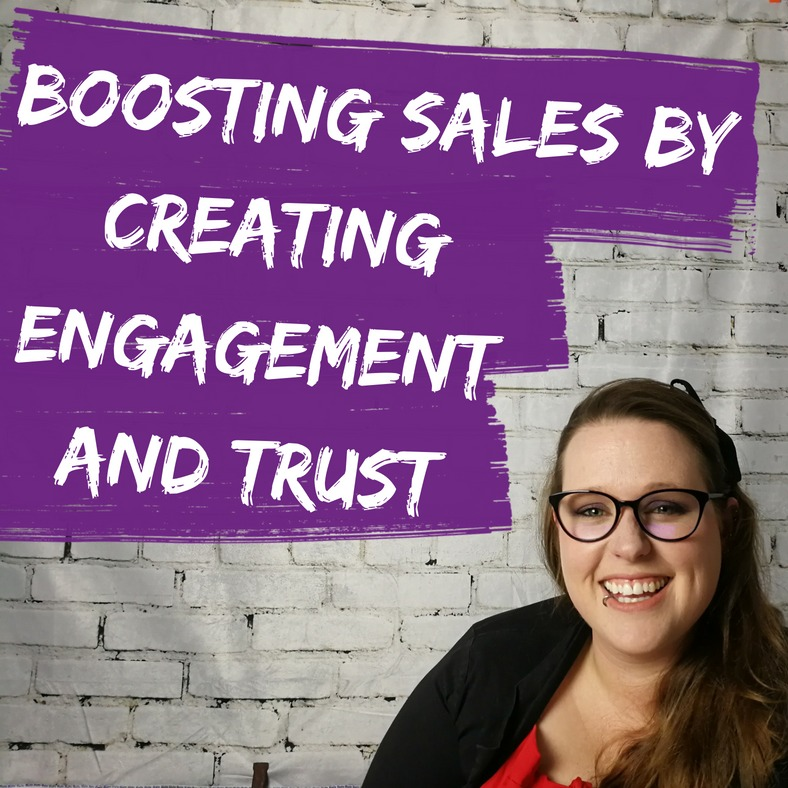Boosting sales by creating engagement and trust