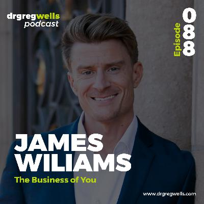 #88. James Williams on The Business of You