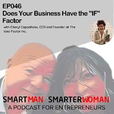 "Episode 46: Cheryl Cappellano - Does Your Business Have the ""IF"" Factor"
