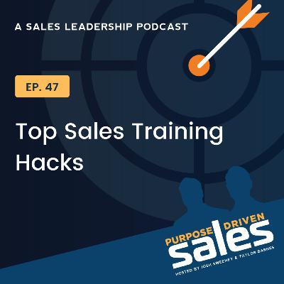 Episode 47: Top Sales Training Hacks