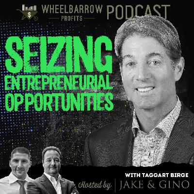WBP:  Seizing Entrepreneurial Opportunities with Taggart Birge