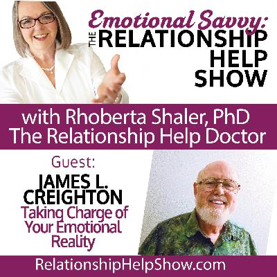 Why It's Up to You to Take Charge of Your Emotional Reality  GUEST: James L. Creighton