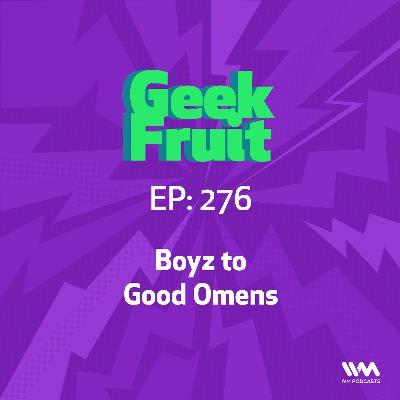 Ep. 276: Boyz to Good Omens
