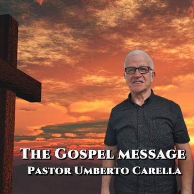 The Gospel | By Pastor Umberto Carella