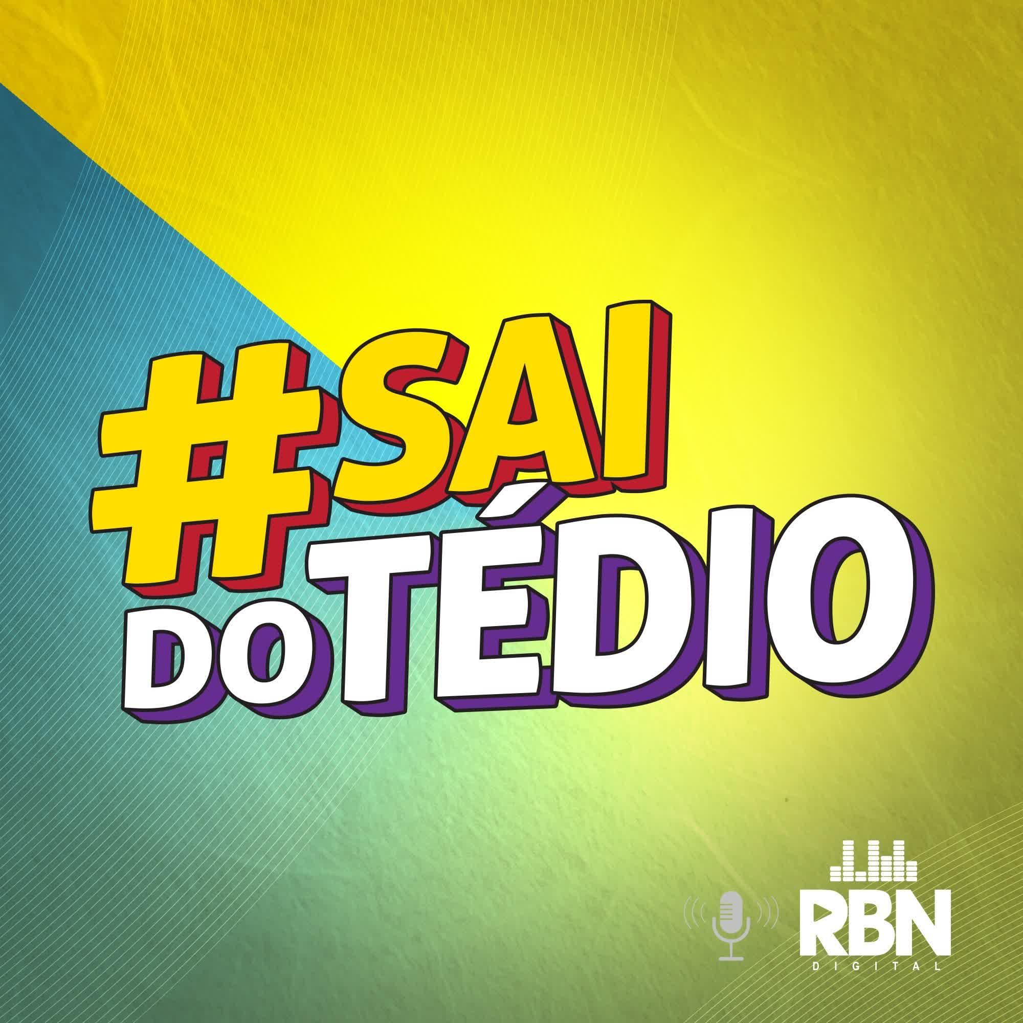 #SaiDoTédio - RBN