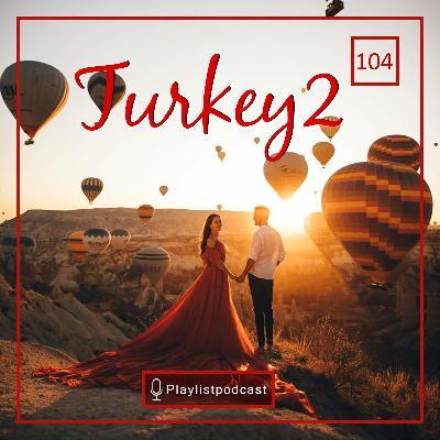 LIVE 104 -پلی لیست لایو - موسیقی ترکیه 2