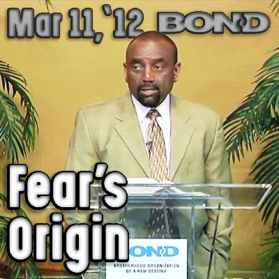 03/11/12 Where Does Fear Come From? (Sunday Service Archive)