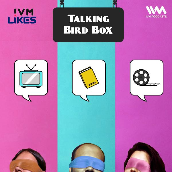 Ep. 102: Talking Bird Box