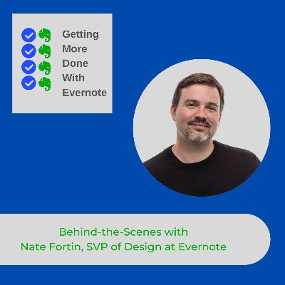 Behind-the-Scenes with Nate Fortin, SVP of Design at Evernote