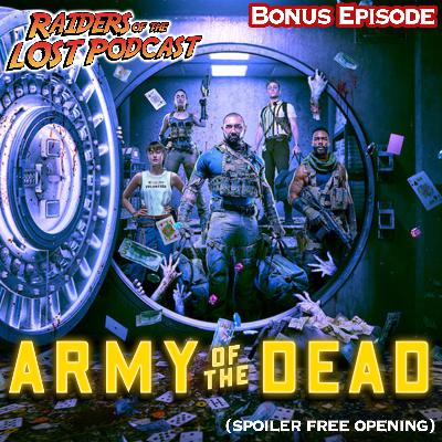 BONUS: Army of the Dead (Spoiler Free)