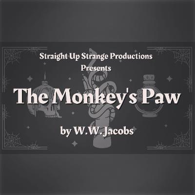 The Monkey's Paw - Bonus Straight Up Strange Collab