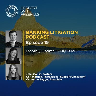 Banking Litigation Podcast Episode 19: Monthly Update - July 2020