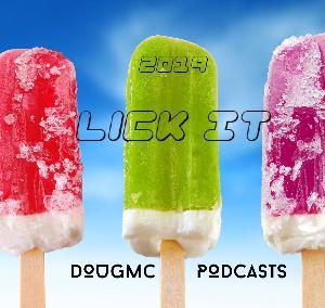 Lick It - Dougmc Podcasts