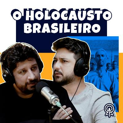 O Holocausto Brasileiro (Colônia de Barbacena)