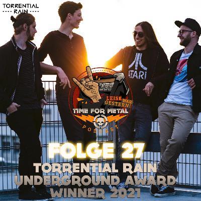 Folge 27 - Torrential Rain (Underground Award 2021, aktuelle Videos und was ist wichtiger Singles oder Alben?)