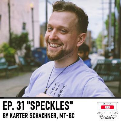 Episode 31: Speckles by Karter Shachner, MT-BC