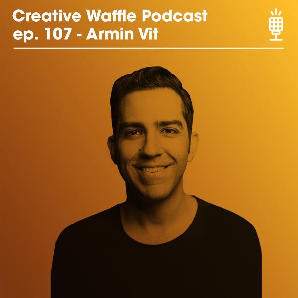 Armin Vit \\ Ep. 107 Creative Waffle