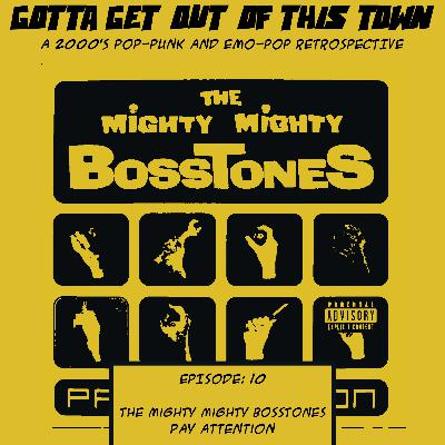 Episode 10: The Mighty Mighty Bosstones - Pay Attention