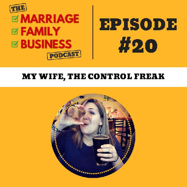My Wife, the Control Freak