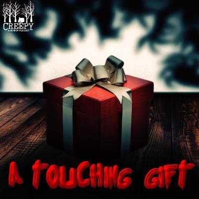 A Touching Gift