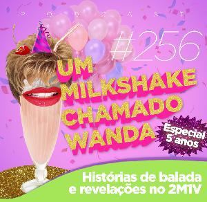 #256 - Especial 5 anos: Histórias de Balada e Revelações no 2M1V (feat. Bárbara, Thiago e Ariane)