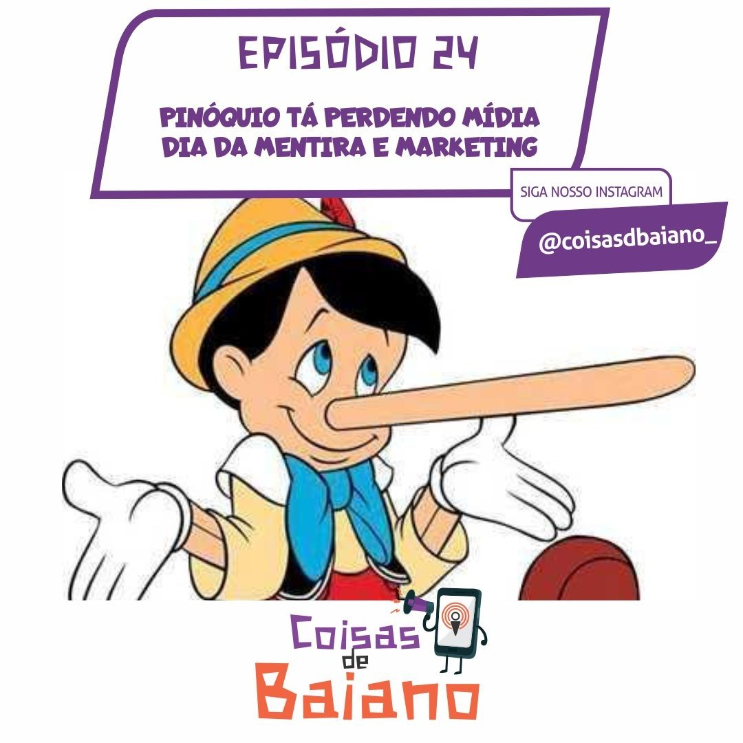 EP. 24 - PINÓQUIO TÁ PERDENDO MÍDIA - DIA DA MENTIRA E MARKETING