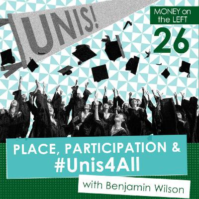 Place, Participation & #Unis4All with Benjamin Wilson