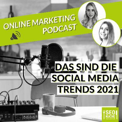 Das sind die Social Media Trends 2021 - Online Marketing Podcast 26