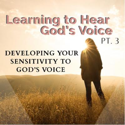Ep 39 (Pt 3)- Learn to Hear God's Voice: Developing your Sensitivity to God's Voice wJenilee Samuel