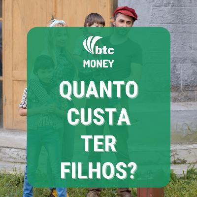 Quanto custa criar filhos: Gastos, saúde, seguro e previdência   BTC Money #58