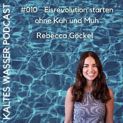 #010 Eisrevolution starten ohne Kuh und Muh (Rebecca Göckel | NOMOO)
